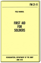 First Aid for Soldiers Manual - FM 21-11